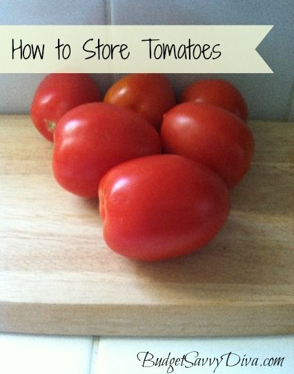 Kitchen Tip Don T Store Tomatoes In The Fridge Budget Savvy Diva Food How To Store Tomatoes Food Hacks