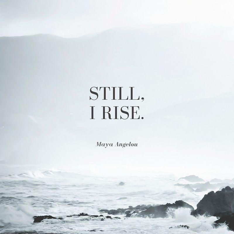 Still I Rise Maya Angelou Kurze Spruche The Words Lebensspruche