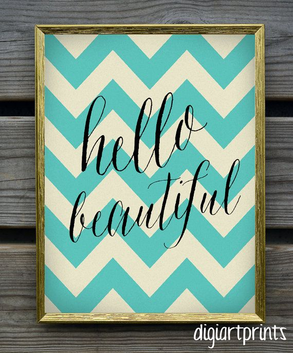 Hello Beautiful Print Turquoise Cheveron Wall Decor Nursery Quote Inspirational Hand Written Style Gift For Her