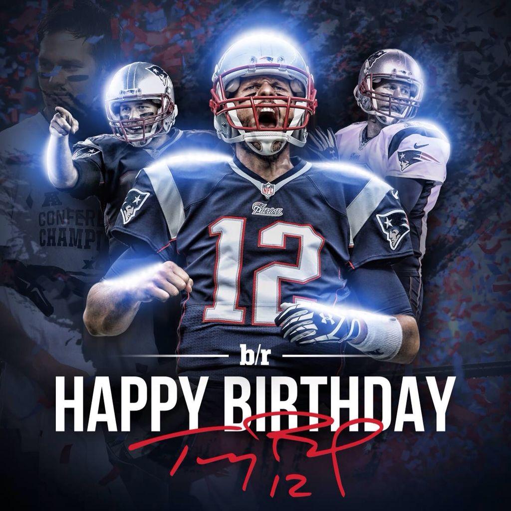 Aug 3 Patriots Fans Happy Birthday Tom Patriots Football