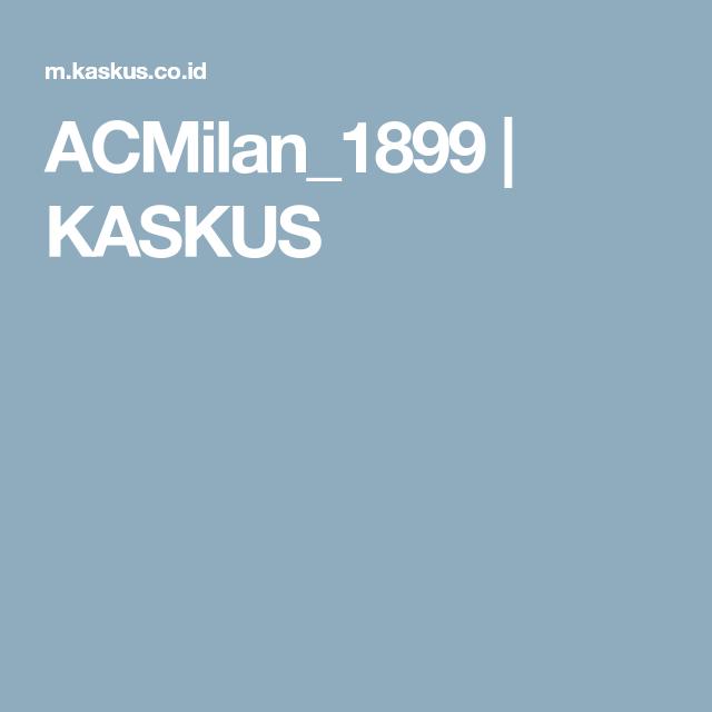 Acmilan1899 kaskus 1 pinterest profile acmilan1899 kaskus toneelgroepblik Gallery
