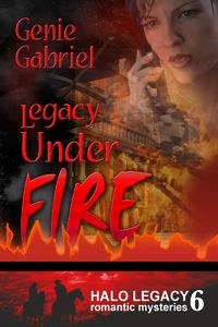 Title: Legacy Under Fire Author: Genie Gabriel  Genre: Women's Fiction Email: genene@genenevalleau.com Excerpt Heat Level: 1 Book Heat Level: 1  Buy at: www.roguephoenixpress.com Buy at Amazon:   Buy at Barnes & Noble:    BLURB:  After being trapped in an arson fire that destroyed her clinic and her memory, a doctor struggles to regain her courage as well as solve the mystery of why someone would want to kill her.