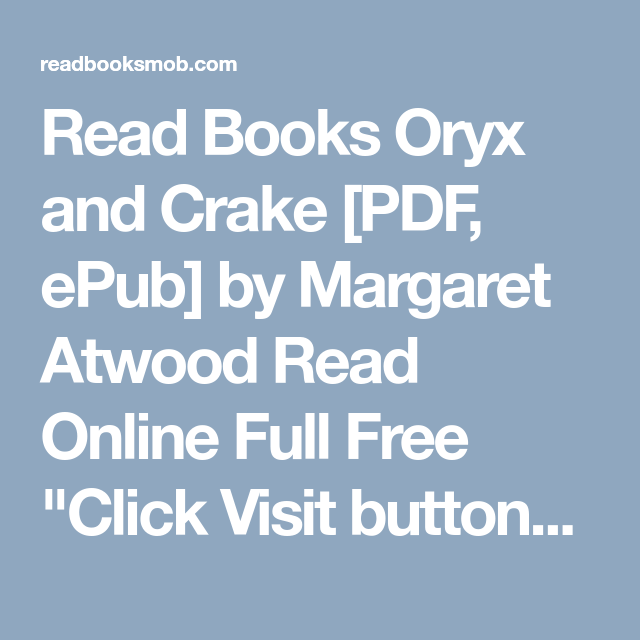 an analysis of the novel oryx and crake by margaret atwood Paranoia of margaret atwood's oryx and crake the novel oryx and crake by margaret atwood provides a dystopic vision of the outcome of unregulated pursuit of knowledge and control over nature it is unlikely that the scenario portrayed in the novel would ever occur beyond fiction.