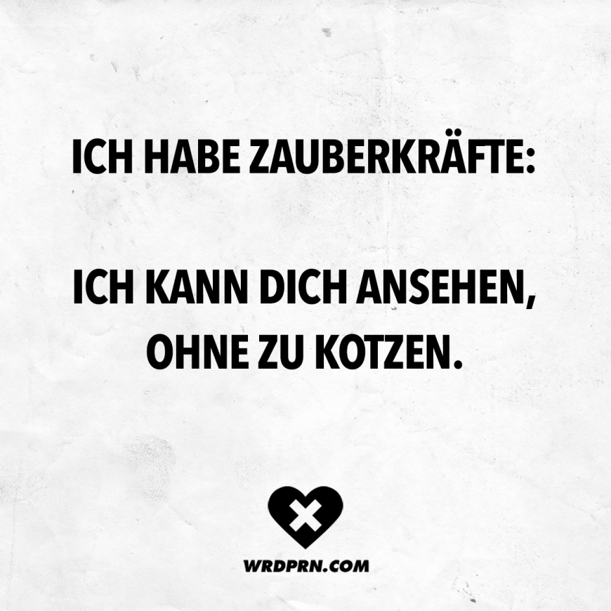 Ich habe Zauberkräfte: Ich kann dich ansehen, ohne zu kotzen Visual Statements®️ I have magical powers: I can look at you without puking. Sayings / Quotes / Quotes / Wordporn / funny / funny / sarcasm / friendship / relationship / irony