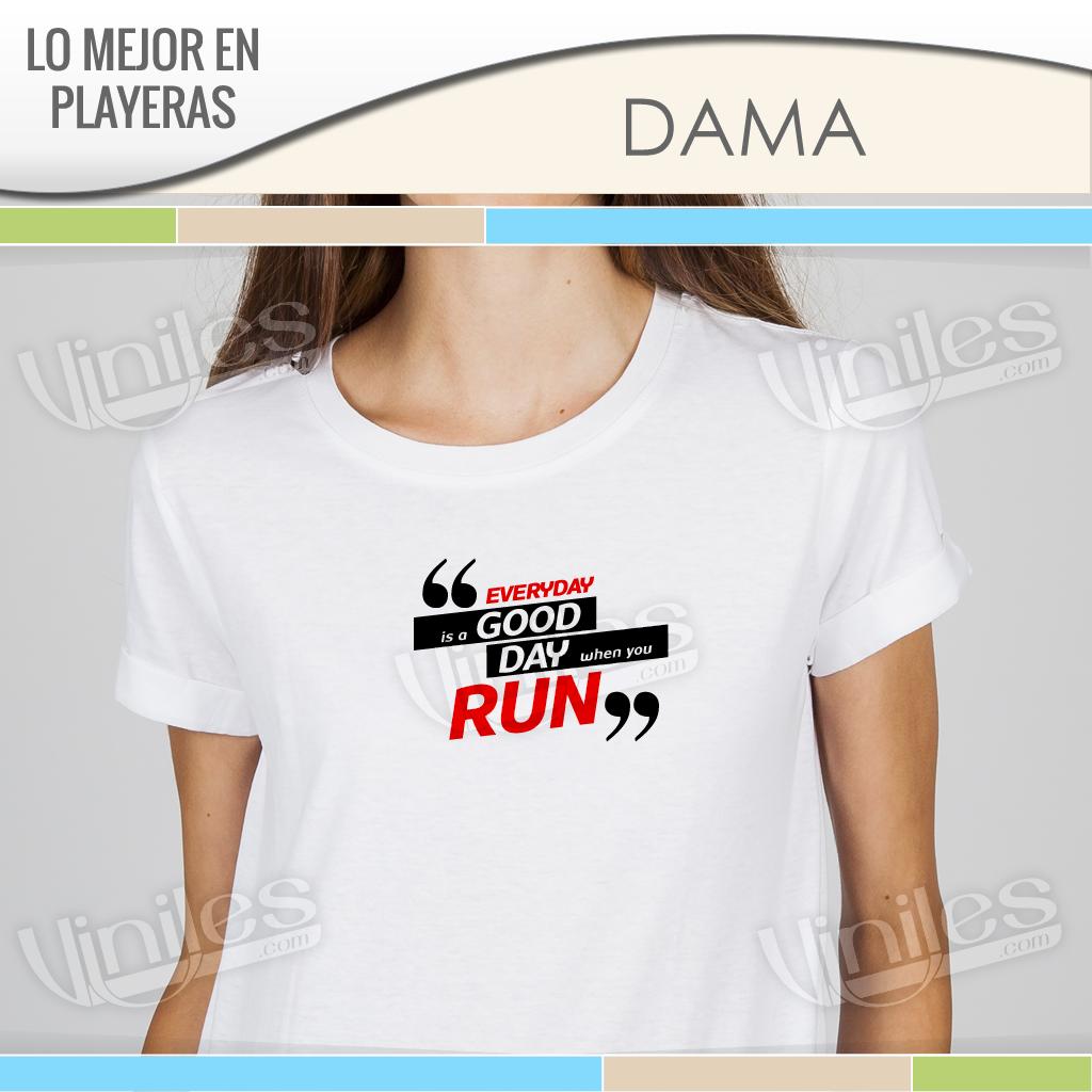 Playera Dama con frase Everyday is a good day when you run ... 88d2c19209044