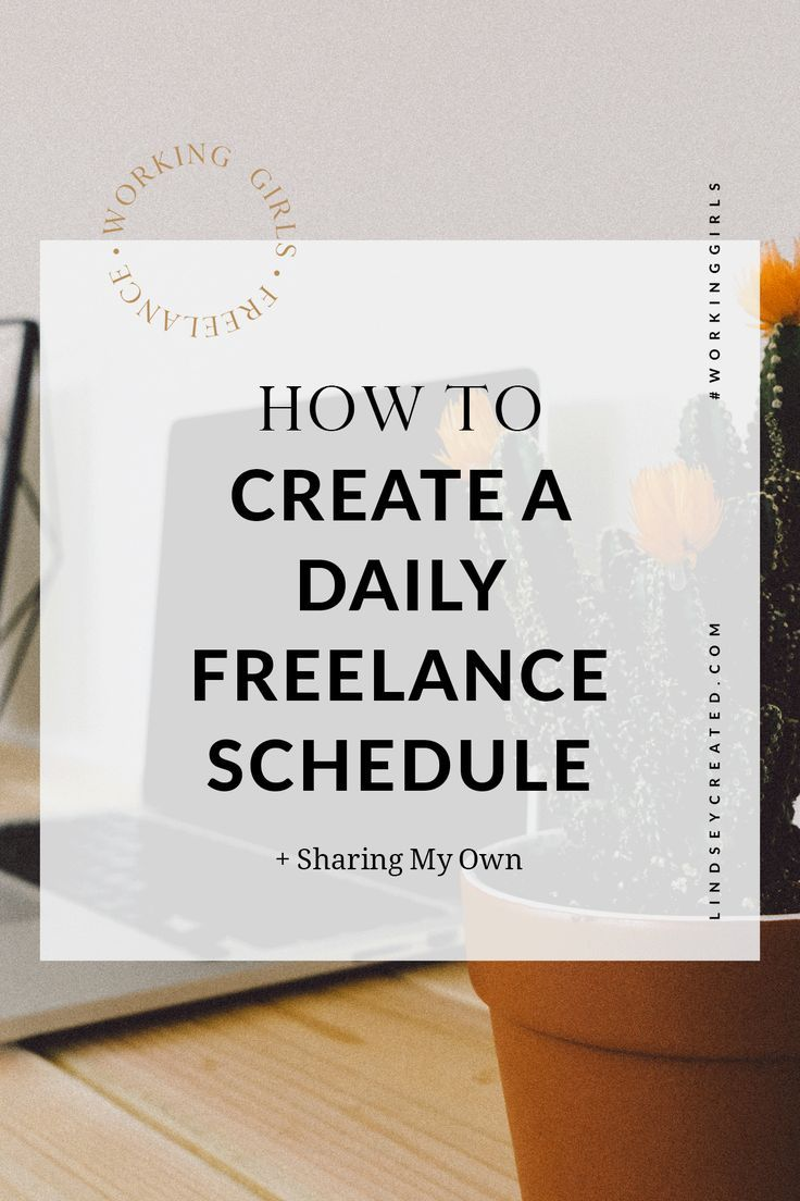 how to create a daily schedule for freelancers girl boss daily