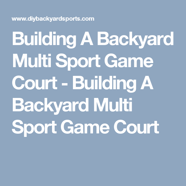 Multisport Backyard Ideas on recreational backyard ideas, soccer backyard ideas, family backyard ideas, beach backyard ideas, outdoor backyard ideas, football backyard ideas, camping backyard ideas, golf backyard ideas, fencing backyard ideas, paintball backyard ideas, home backyard ideas, pool backyard ideas, southern living backyard ideas, sports backyard ideas, playground backyard ideas,