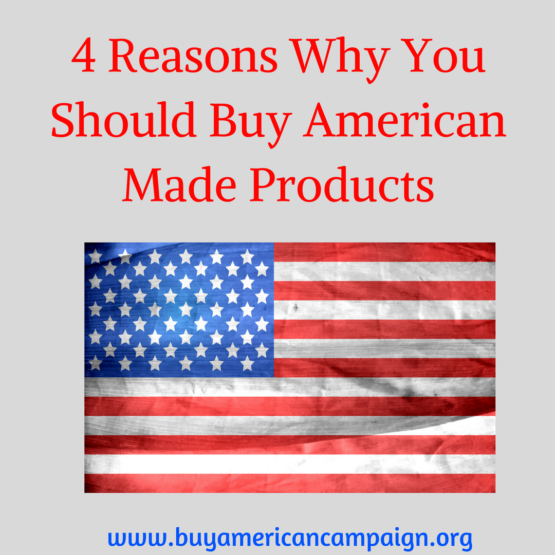 4 Reasons Why You Should Buy American Made Products ...