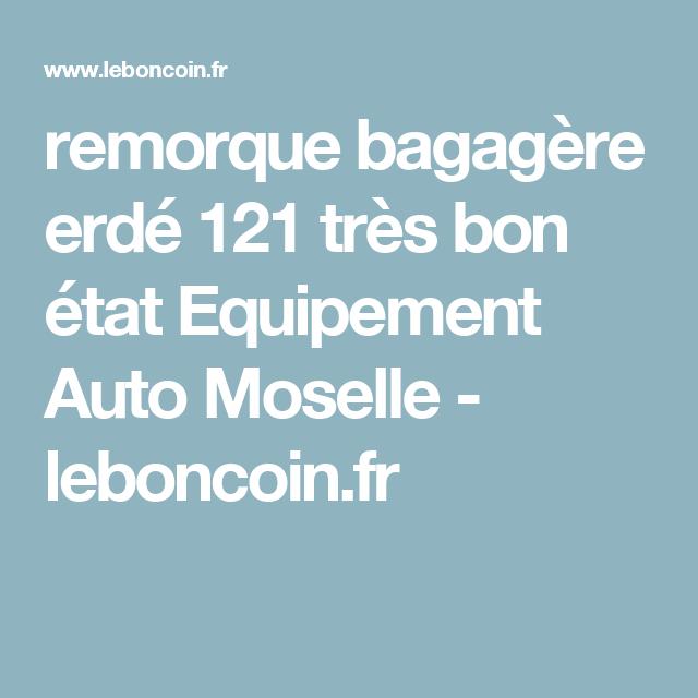 Remorque Bagagère Erdé 121 Très Bon état Equipement Auto