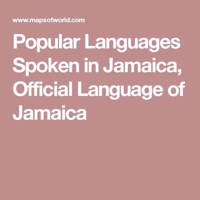 Popular Languages Spoken In Jamaica Official Language Of Jamaica - What is the official language of jamaica