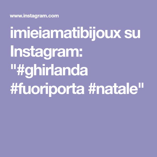 "Photo of imieiamatibijoux su Instagram: ""#girlanda #fuoriporta #natale"""