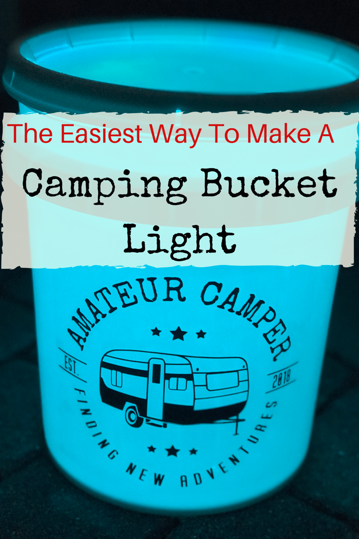 The Easiest Way to Make a Camping Bucket Light - Amateur Camper