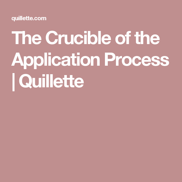The Crucible of the Application Process | Quillette