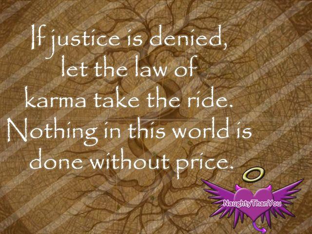 If Justice Is Denied Law Of Karma Karma Karma Funny