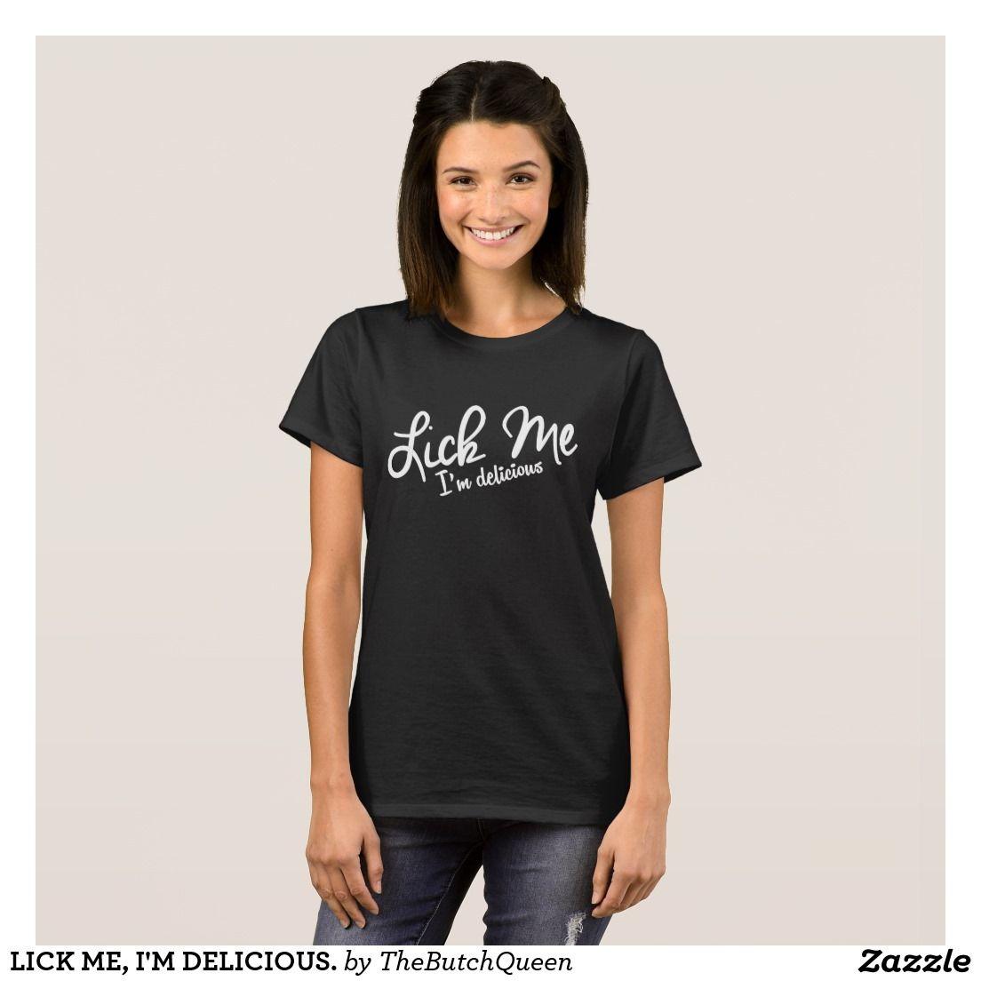 Im black t shirt - Lick Me I M Delicious T Shirt