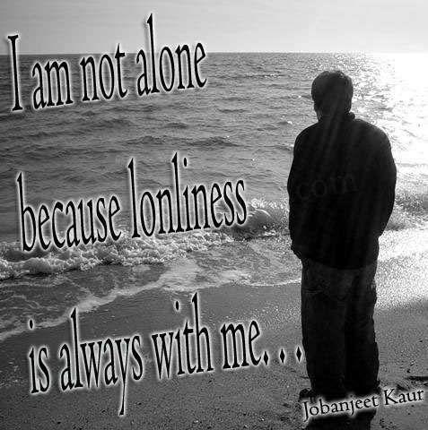Im Not Alone Sad Sad Love Quotes Love Quotes Sad Love