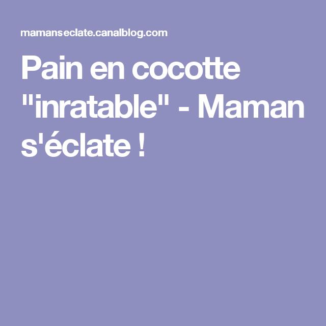 """Pain en cocotte """"inratable"""" - Maman s'éclate !"""