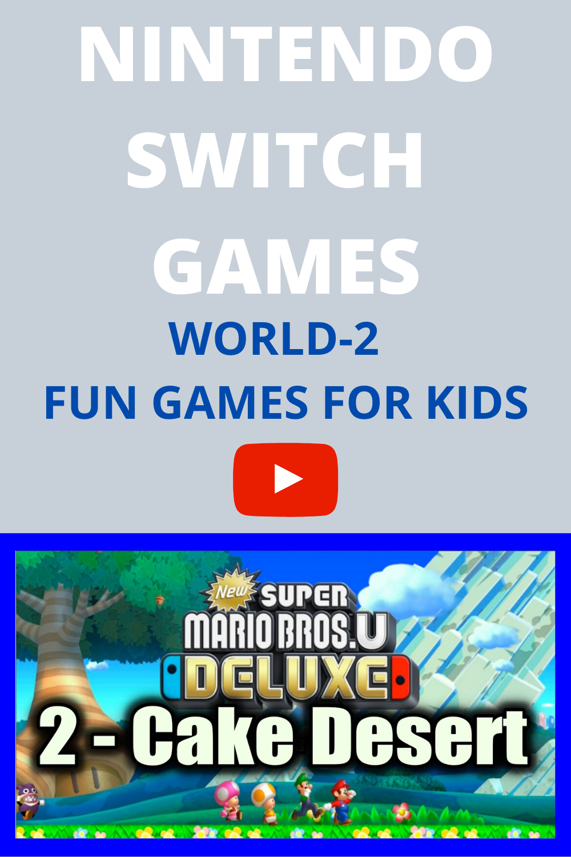 How To Pass New Super Mario Bros U Deluxe Nintendo Switch Lite World 2 Walkthrough Gameplay In 2020 New Games For Kids Fun Games For Kids Super Mario Bros
