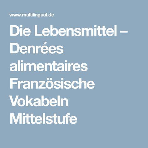 Die Lebensmittel – Denrées alimentaires Französische Vokabeln ...