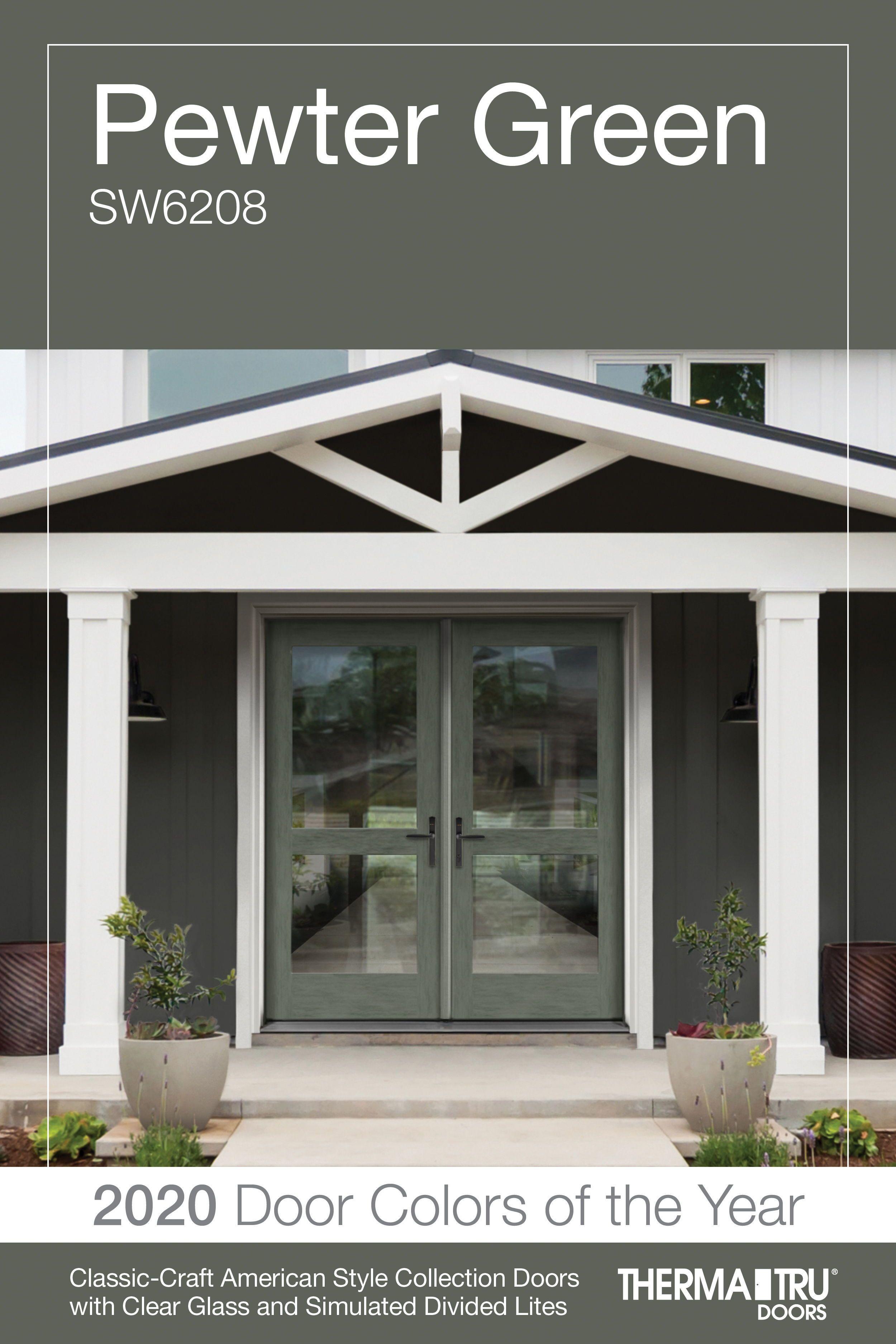 Door Color Of The Year Pewter Green Therma Tru In 2020 Door Color Doors Front Door Colors
