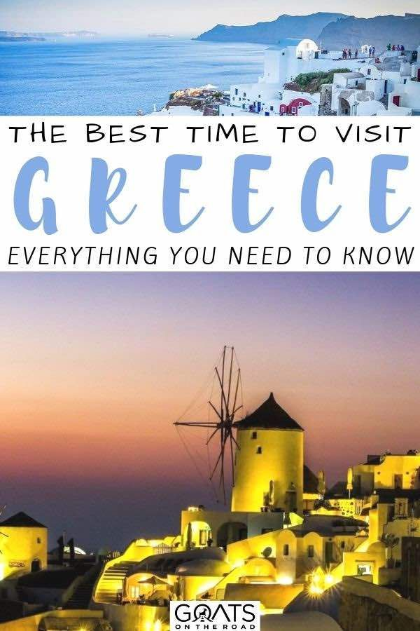 The Best Time To Visit Greece & The Greek Islands: A Greek Holiday Guide - Goats On The Road