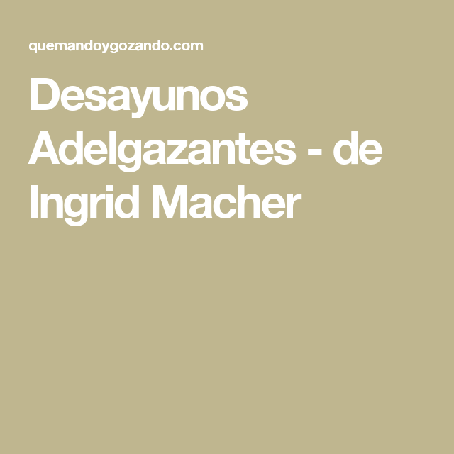 Desayunos Adelgazantes - de Ingrid Macher