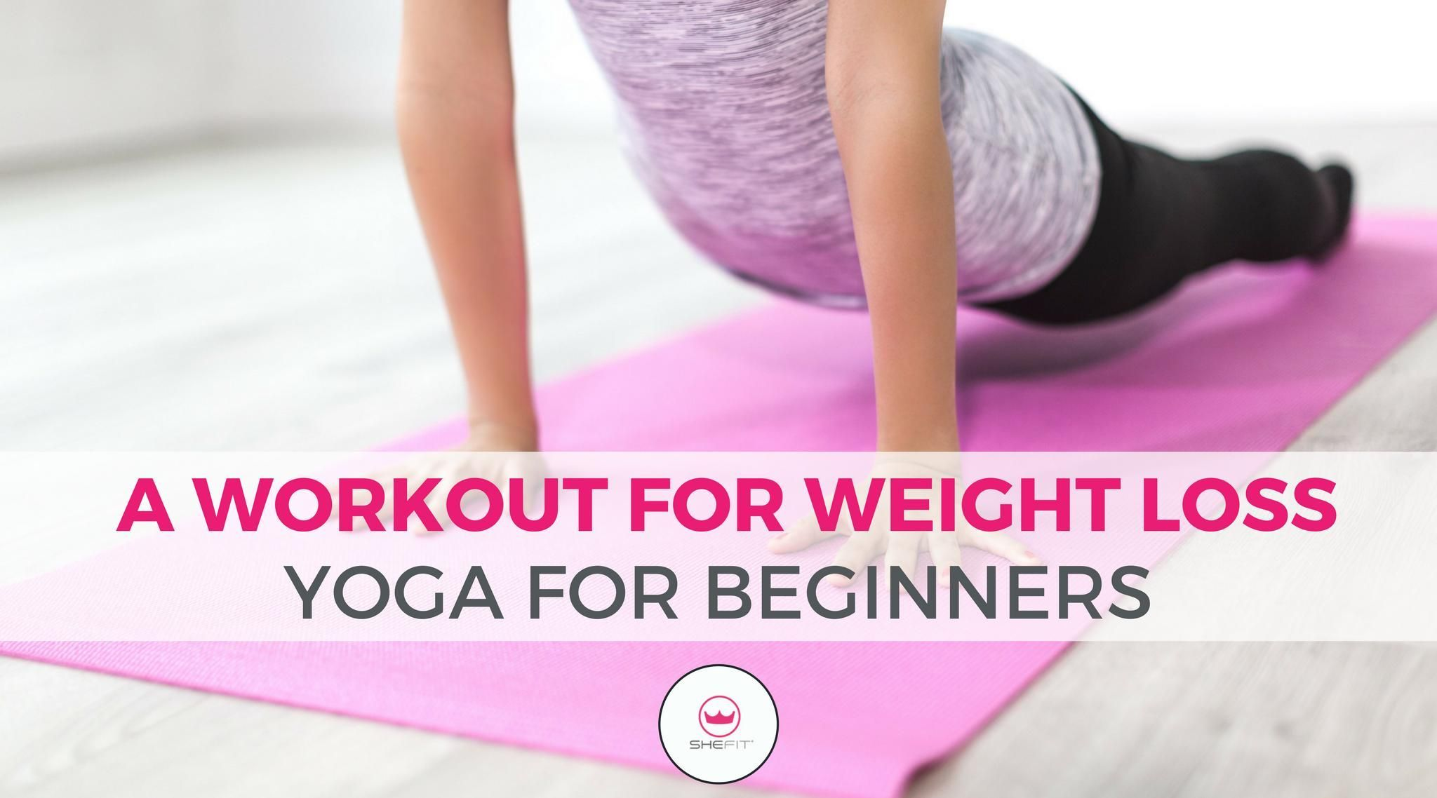 Yoga for Beginners: A Workout for Weight Loss