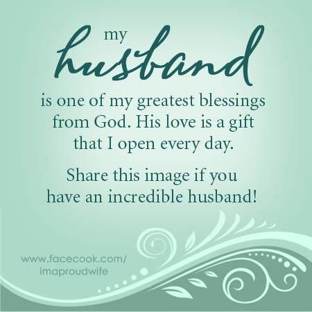 My husband is one of my greatest blessings from God  His love is a