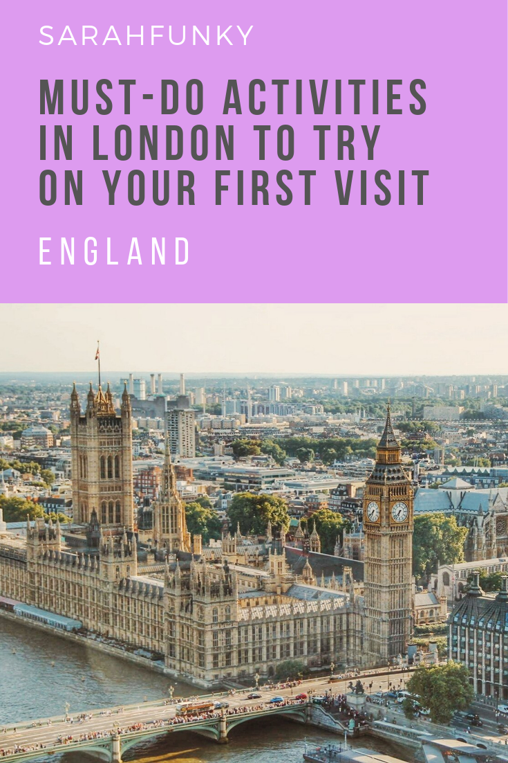 5 Things To Try When You Visit London For The First Time Sarahfunky Visit London Visiting England Travel Guide London