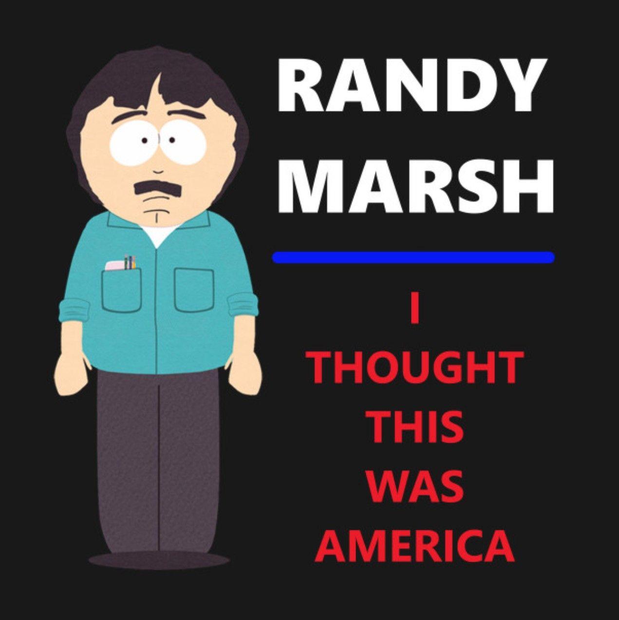 Park Art My WordPress Blog_Randy Marsh I Thought This Was America Meme Generator