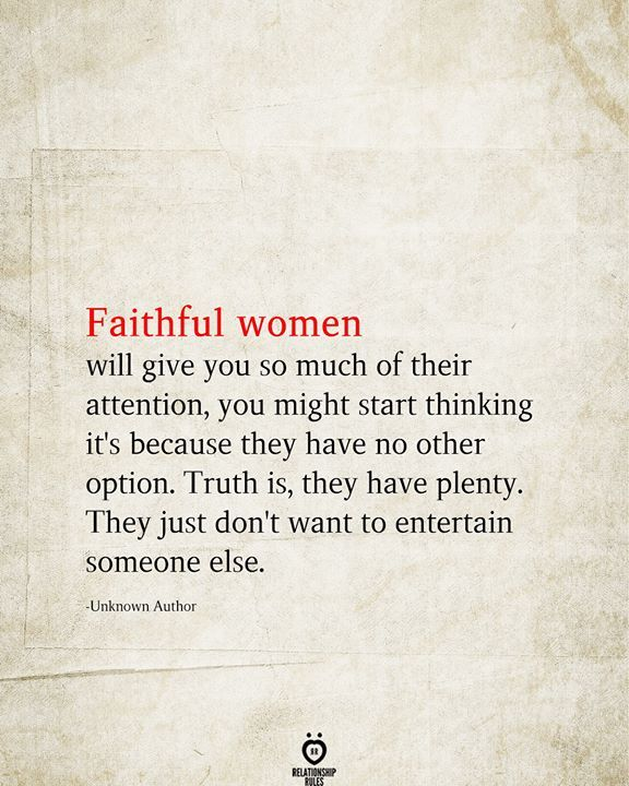 Faithful Women Will Give You So Much Of Their Attention