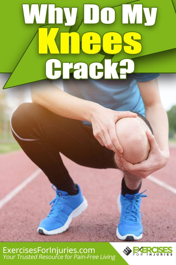 Why Do My Knees Crack? - Exercises For Injuries