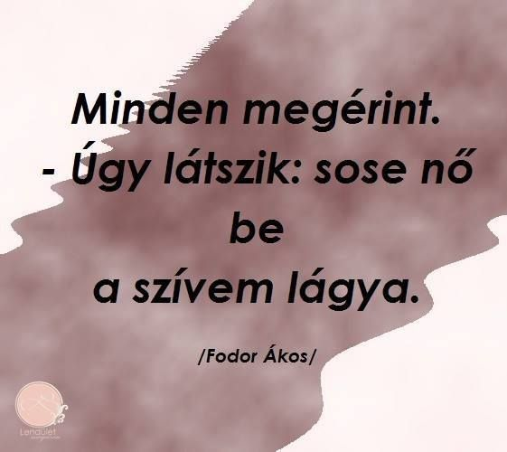 ákos szerelmes idézetek Fodor Ákos #puote #poetry #love #heart #szív #szerelem #költészet