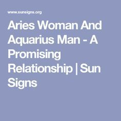 Aries Woman And Aquarius Man - A Promising Relationship