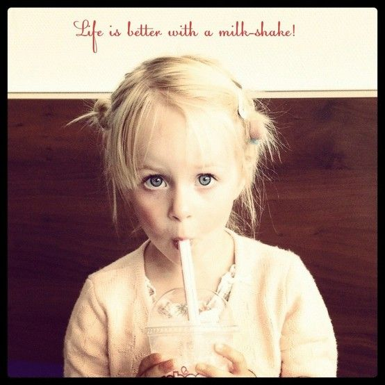 #milkshake #Kids #quote Life is better with a milk-shake