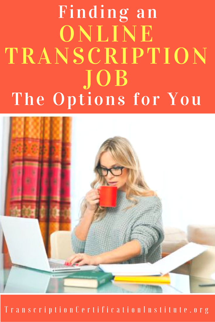 Tcinstitute finding an online transcription job the options for tcinstitute finding an online transcription job the options for you xflitez Image collections