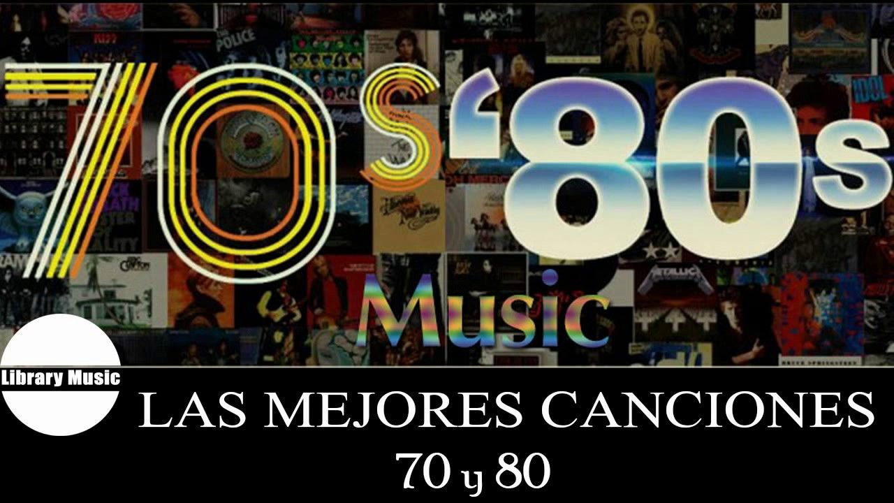 Las Mejores Canciones De Los 70 Y 80 Musica En Ingles De Los 70 Y 80 C Mejores Canciones Canciones Musica En Ingles