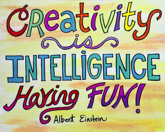 Creativity Is Intelligence Having Fun Print