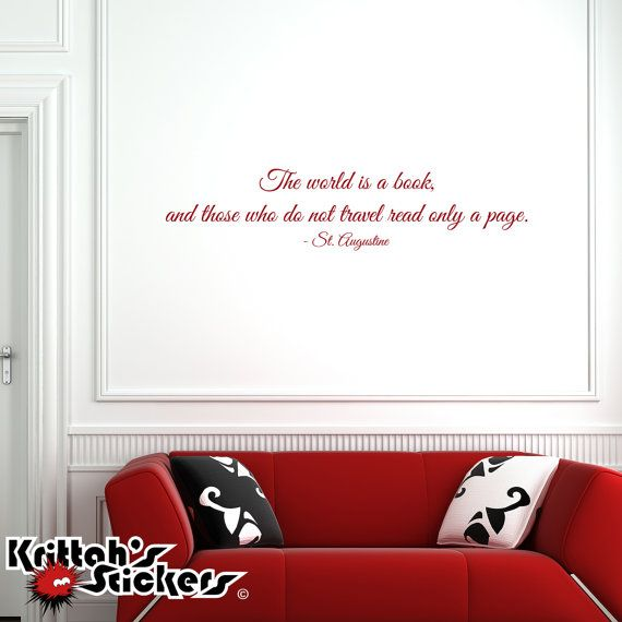 The world is a book, and those who do not travel only read a page. - St. Augustine Vinyl Wall Decal Quote (42 x 9.5 inches) L086