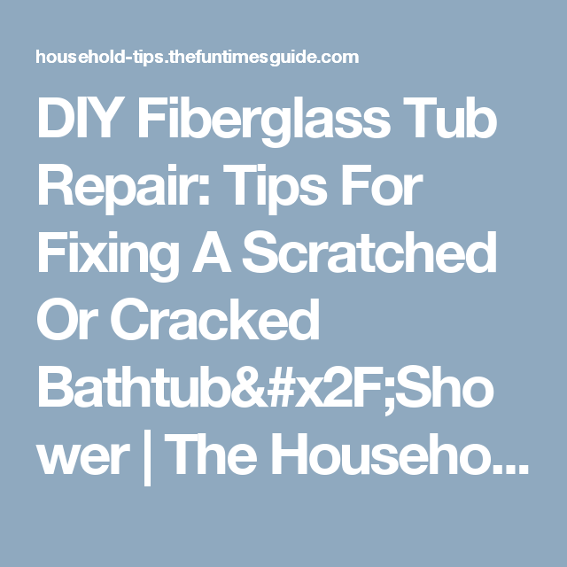 DIY Fiberglass Tub Repair: Tips For Fixing A Scratched Or Cracked ...