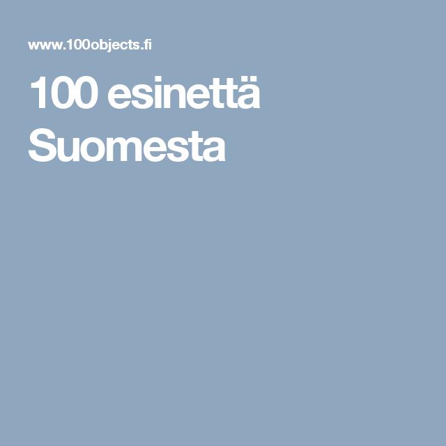 100 esinettä Suomesta