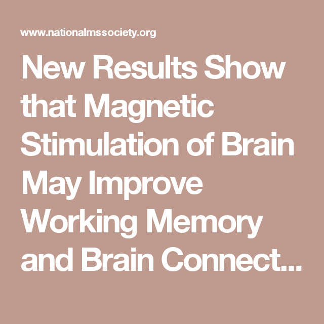 New Results Show that Magnetic Stimulation of Brain May Improve Working Memory and Brain Connectivit : National Multiple Sclerosis Society