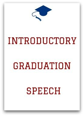 Introductory Graduation Speeches  Graduation