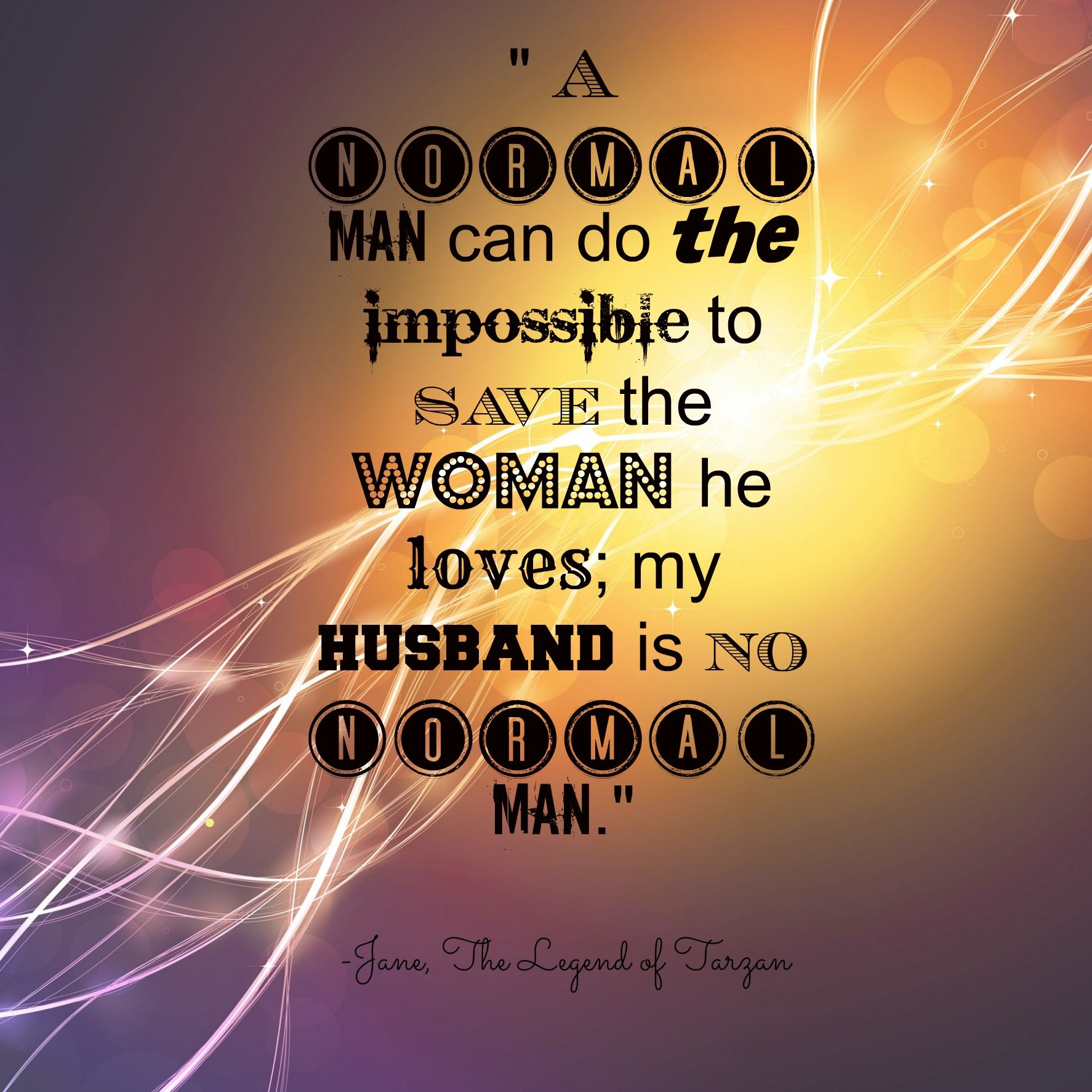 A Normal Man Can Do The Impossible To Save The Woman He Loves; My