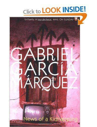 News of a Kidnapping | Gabriel Garcia Marquez