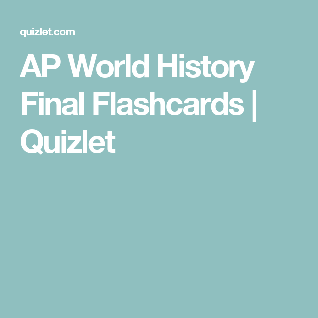 AP World History Final Flashcards | Quizlet