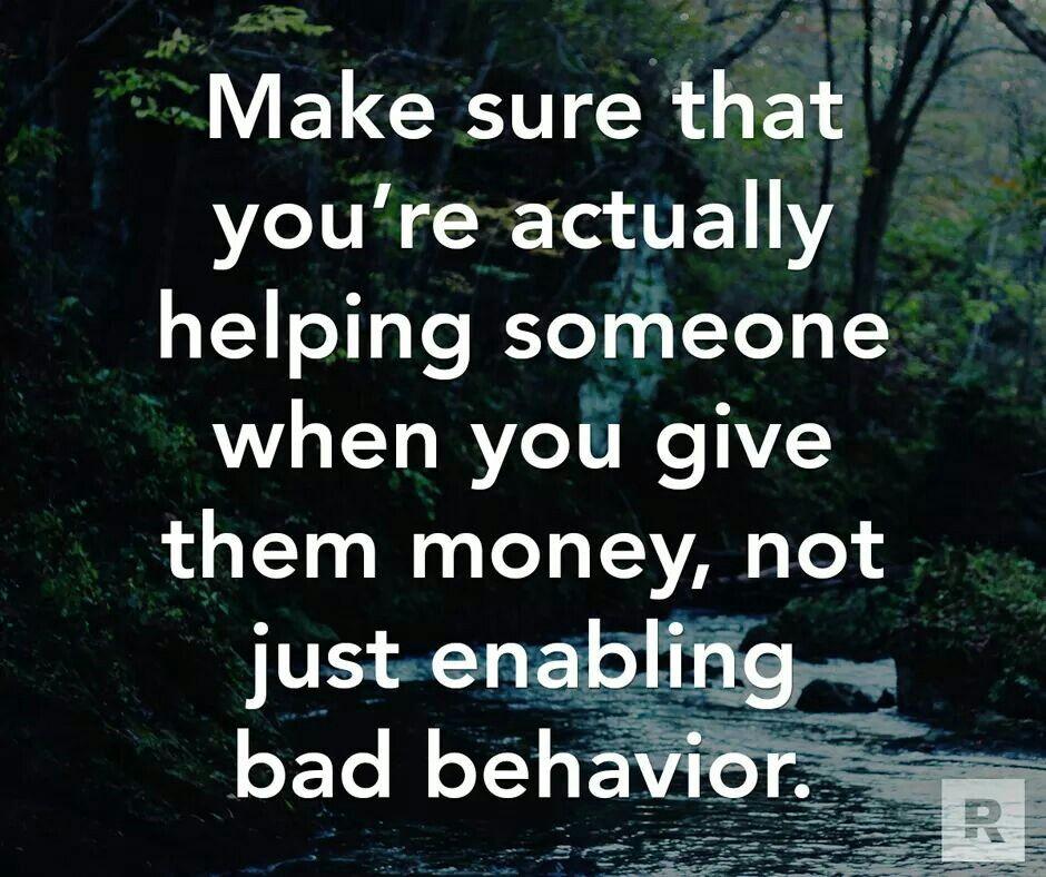 Don't Enable Bad Behavior... Discernment quotes, Money