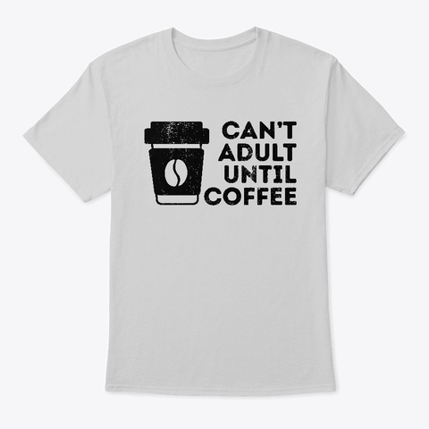 Funny can't adult until coffee gift for