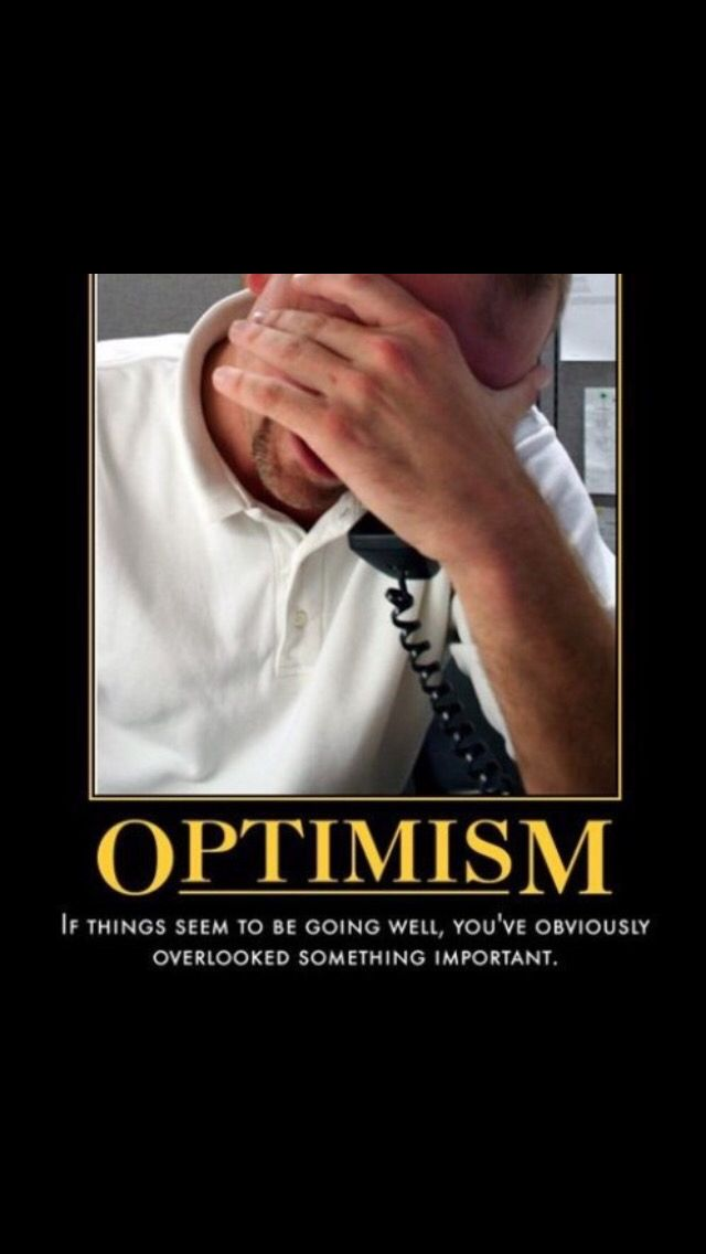 Optimism Funny Funny Motivational Pictures Funny Insults Sarcastic Humor
