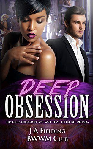 Deep Obsession: A Billionaire BWWM Love Story by J A Fielding #InterracialRomance http://www.amazon.com/dp/B0108T2WRQ/ref=cm_sw_r_pi_dp_3GsLvb0QMXWVA